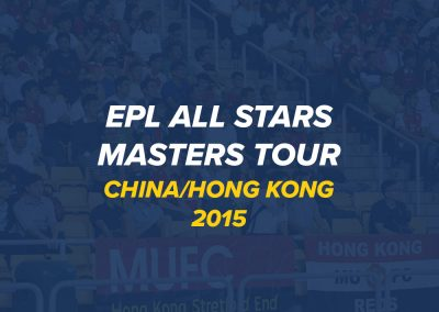 EPL All Stars Masters Tour 2015 | China & Hong Kong