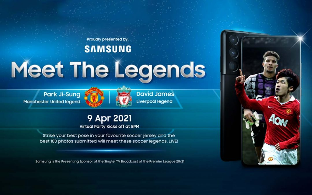 Join David James and Park Ji Sung at the Samsung Meet the Legends Virtual Party